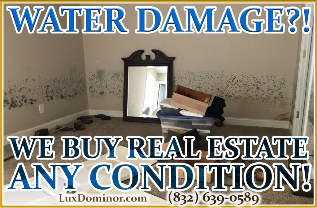 We Buy Real Estate And We Buy Houses In Any Condition-Water Damage-House Flood